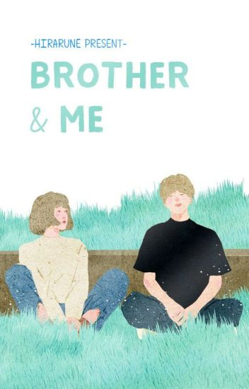 Brother & Me