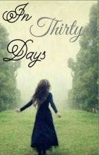 In Thirty Days by Demi__D