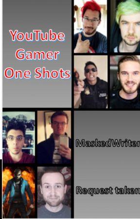 YouTube Gamer One Shots - Love Yourself (SeaNanners) - Wattpad