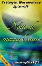 Notte di Mezza Estate - Spin Off Trilogia Werewolves by marystark75