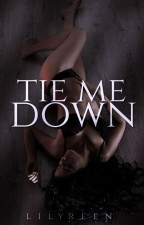 Tie Me Down by Lilyreen