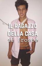 Il Ragazzo Della Casa Di Fronte |Cameron Dallas| by therealManu