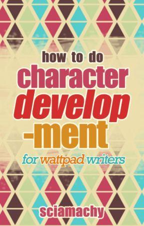 Character Development Galore! - 7. LATAR BELAKANG - Wattpad