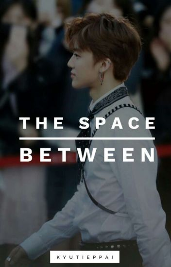 the space between; njm