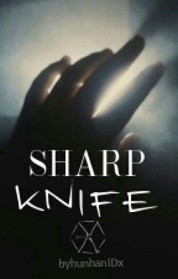 SHARP KNIFE |HUNHAN TEXTING|