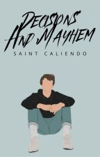 Decisions and Mayhem [BXB]✓ by saintc