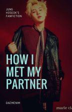 [C] How I Met My Partner +-JHS by flipernamjoon