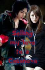 Selling my love to a Casanova by Lovehatesmereal