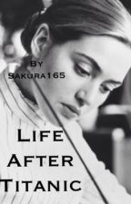 Life After Titanic by Sakura165