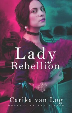 Lady Rebellion | NaNoWriMo2016 by Carikavanlog