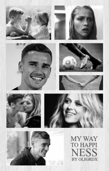 MY WAY TO HAPPINESS + Antoine Griezmann