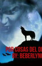 Por Cosas Del Destino by Beberlyn08