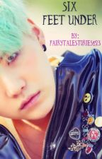 Six Feet Under {MinYoongixReader Gang AU} by FairyTailStories123