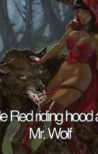 Little Red Riding hood and Mr. Wolf by MrWright69