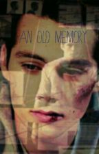 An Old Memory (Stiles x reader) by _airyStilinski_