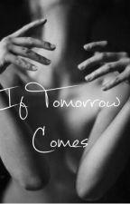 If Tomorrow Comes|C.H by JetBlackUnicorn26