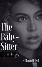 The Babysitter by bnkroll_leah