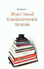 Must Read Undiscovered Stories(CLOSED) by TheVeeWriter