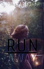RUN AWAY by SherineCArifa