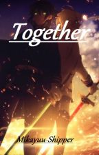 Together - Mikayuu FF by Mikayuu_Shipper