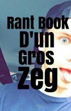 Rant Book D'un Gros Zeg by NolanAvecUneBite