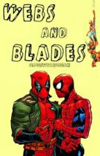 Webs and Blades [Spideypool] by SlaggitStarscream