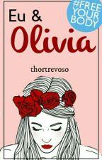 Eu & Olivia - #FreeYourBody by thortrevoso