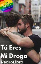 Tú Eres Mi Droga (1 Y 2) by PedroLibro