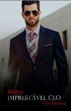 Meu Imprestável CEO (HIATUS) by Vick_Ryan