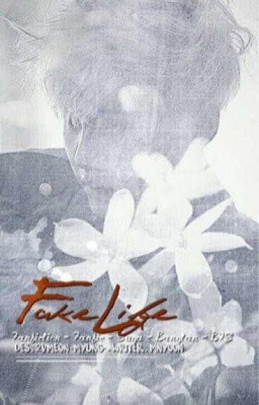-FAKE LIFE-