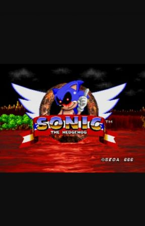 The Story Behind Sonic Exe Behind The Story Wattpad