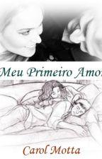 Meu Primeiro Amor by AnnaCarolina400