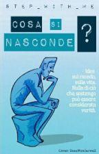 Cosa Si Nasconde? by GiorgiaBusiello