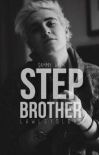 Stepbrother [S.W] by Nixllsmilex