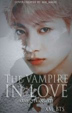 The vampire in love||مترجمة by xm_bts