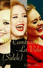 Me Cambiaste La Vida (Sidele) by Miss_Adkins_