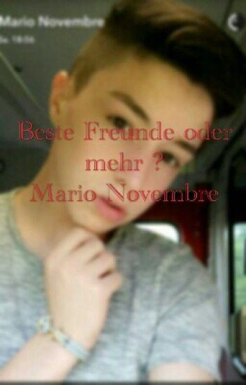 Mario Novembre - Beste Freunde oder mehr ? Fan Fiction