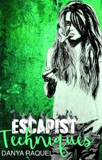 Escapist Techniques (Now Published & Available for Purchase) by danyaraquel