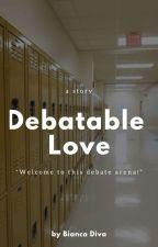 Debatable Love by BiancaDiva