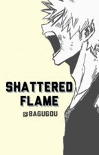 Shattered Flame (Katsuki Bakugou x reader) by bakug0u