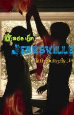Made In Jerksville by little_butterfly_14