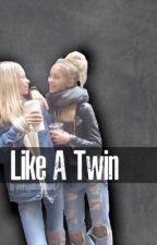 Like A Twin [Lisaandlena FF] by verruecktesmaedel