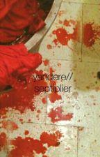 Yandere by ThatGirl_Septiplier