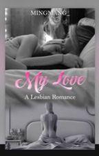 My Love: Lesbian Romance (Futanari)(COMPLETED) by MingMang_
