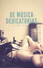 Música y dedicatorias by LiliEntreLirios