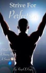 Strive For Perfection [Book 4] by RaysofKays