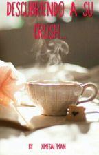 Descubriendo A Su Crush... by XimeSalzman