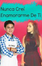 """Nunca Creí Enamorarme De Ti"" (Alonso Reverte Y Tu) by -BxbyUnicorn_21-"