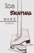Ice Skating ; MUKE by ValRo5