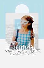 keeping wattpad safe  by plagiarismpatrol